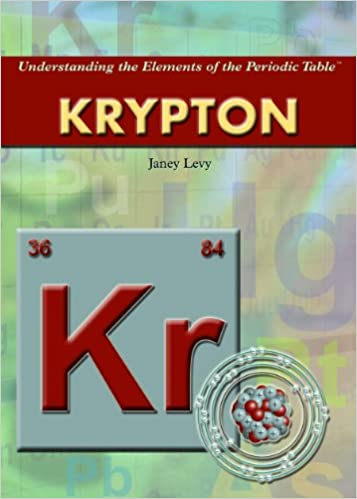 Krypton understanding the elements of the periodic table janey krypton understanding the elements of the periodic table janey levy 9781404217782 amazon books urtaz Choice Image