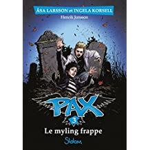 Pax, tome 3 : Le Myling frappe (French Edition)