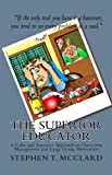 The Superior Educator, Stephen T. McClard, 144219149X