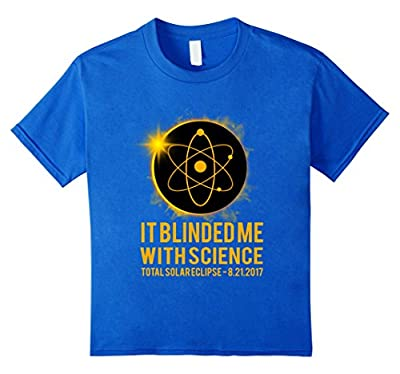 It Blinded Me With Science T-shirt