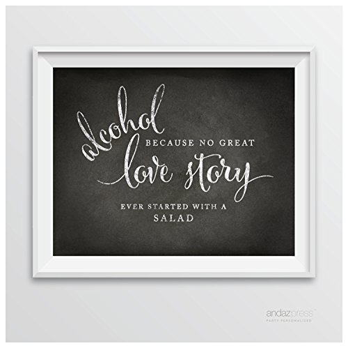 Andaz Press Wedding Party Signs, Vintage Chalkboard Print, 8.5-inch x 11-inch, Alcohol, Because No Great Love Story Ever Started With a Salad, (Wedding Poster)