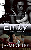 Emily: Skipping Stones: Book 1