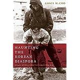 Haunting the Korean Diaspora: Shame, Secrecy, and the Forgotten War