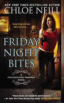Friday Night Bites (Chicagoland Vampires Book 2) by [Neill, Chloe]
