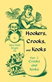 Hookers, Crooks, and Kooks, Jana Sloan Broglin, 0788445502