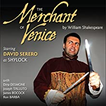 The Merchant of Venice - Adapted in a Sephardi Style by David Serero Audiobook by David Serero, William Shakespeare Narrated by David Serero, Dina Desmone, Joseph Tolluto, James Bocock, Ron Barba