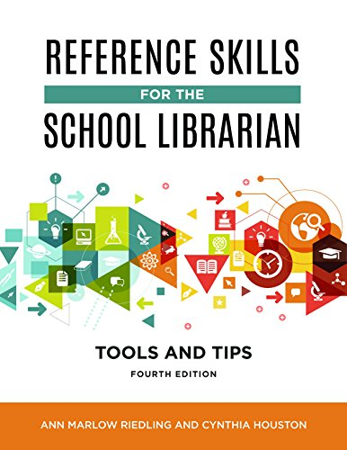 Reference Skills for the School Librarian: Tools and Tips, 4th Edition
