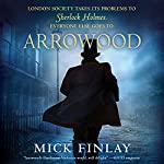 Arrowood: An Arrowood Mystery | Mick Finlay