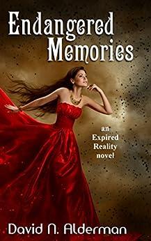 Endangered Memories: an Expired Reality novel by [Alderman, David N.]