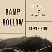 Ramp Hollow: The Ordeal of Appalachia Audiobook by Steven Stoll Narrated by Brian Sutherland