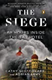 img - for The Siege: 68 Hours Inside the Taj Hotel book / textbook / text book