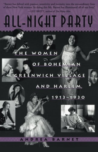 All-Night Party: The Women of Bohemian Greenwich Village and Harlem, 1913-1930 -