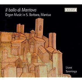 Amazon.com: Il ballo di Mantova: Organ Music in S. Barbara