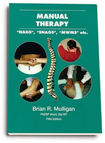 manual therapy nags snags mwms etc brian r mulligan rh amazon com manual therapy nags snags mwms etc' (2003) for physiotherapists