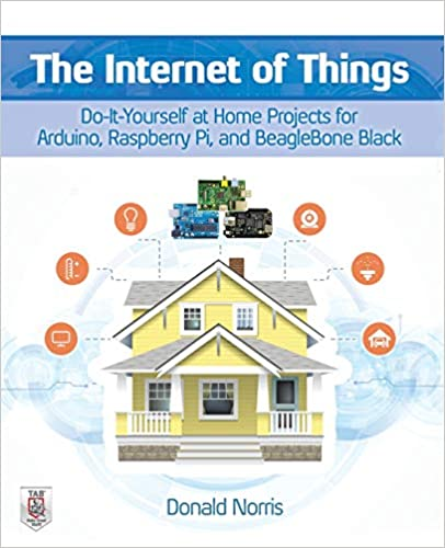 The Internet of Things: Do-It-Yourself at Home Projects for Arduino