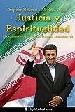 Justicia y Espiritualidad: El pensamiento político de Mahmud Ahmadineyad (Spanish Edition)