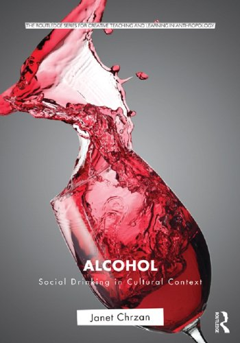 (Alcohol: Social Drinking in Cultural Context (Routledge Series for Creative Teaching and Learning in Anthropology))