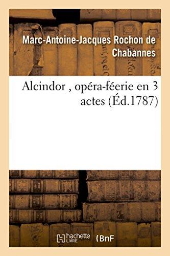 Alcindor, Opéra-Féerie En 3 Actes (Litterature) (French Edition)