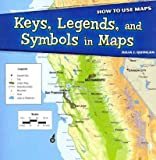 Keys, Legends, and Symbols in Maps, Julia J. Quinlan, 1448862663
