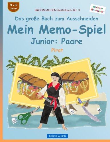 BROCKHAUSEN Bastelbuch Bd. 3 - Das groe Buch zum Ausschneiden - Mein Memo-Spiel Junior: Paare: Pirat (Volume 3) (German Edition)