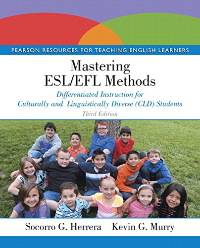 Mastering ESL/EFL Methods: Differentiated Instruction for Culturally and Linguistically Diverse (CLD) Students (3rd Edition)