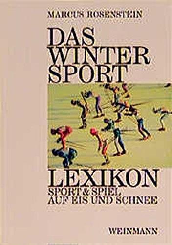 Das Wintersport-Lexikon: Spiel & Sport auf Eis und Schnee