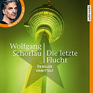 Die letzte Flucht (Denglers sechster Fall) Hörbuch