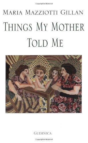 Things My Mother Told Me (Essential Poets Series 95)