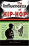 The Influenza of Hip-Hop, Derrick L. Thompson Acc, 1432720147
