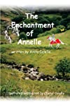The Enchantment of Annelle, Anita Colella and Cheryl Colella, 1452036675