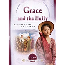 Grace and the Bully: Drought on the Frontier (Sisters in Time Book 8)