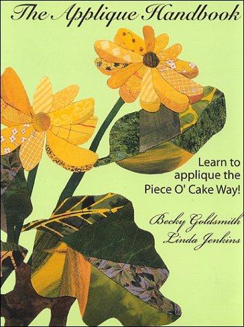 Applique Handbook:  learn to applique the Piece o'Cake Way