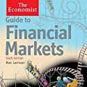Guide to Financial Markets (6th edition): The Economist Hörbuch von Marc Levinson Gesprochen von: Philip Franks