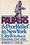Paupers and Poor Relief in New York City and Its Rural Environs, 1700-1830 9780877225423