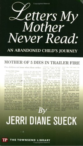 Letters My Mother Never Read: An Abandoned Child's Journey
