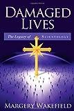 Damaged Lives: The Legacy of Scientology