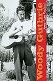 Woody Guthrie, American Radical (Music in American Life)