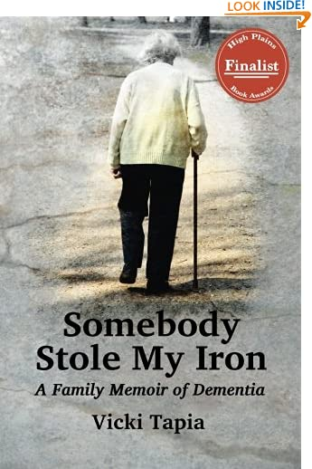 Somebody Stole My Iron: A Family Memoir of Dementia by Vicki Tapia