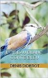 l oiseau blanc conte bleu annot? french edition