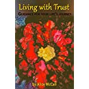 Living with Trust: Guidance for Your Life's Journey