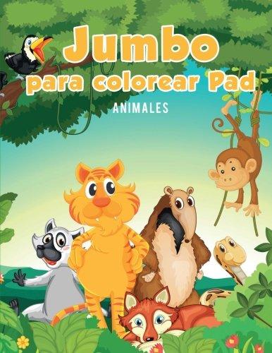 Jumbo para colorear Pad: Animales (Spanish Edition) [Coloring Pages for Kids] (Tapa Blanda)