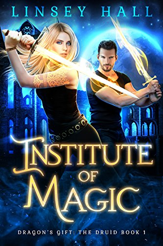 Institute of Magic (Dragon's Gift: The Druid Book 1) cover