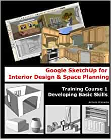 Google Sketchup For Interior Design Space Planning Training Course 1 Developing