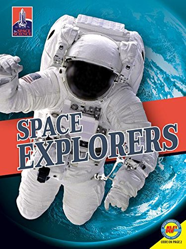 Space Explorers (Av2 All About Space Science) PDF