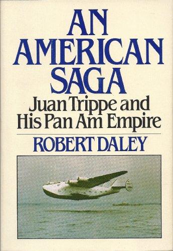an-american-saga-juan-trippe-and-his-pan-am-empire