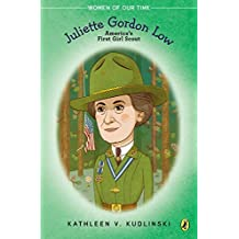 Juliette Gordon Low (Women of Our Time) by Kathleen V. Kudlinski (2015-06-02)