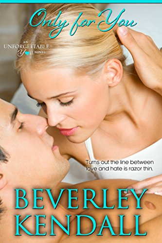 Only For You (Unforgettable You Book 1) (Only The Best Fall Down Sometimes)