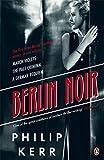 [ BERLIN NOIR MARCH VIOLETS, THE PALE CRIMINAL, A GERMAN REQUIEM BY KERR, PHILIP](AUTHOR)PAPERBACK