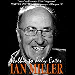 Habbie to Jeely-Eater: An Autobiography   Ian Miller