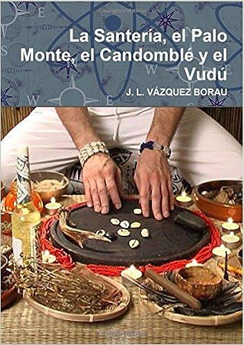 La Santería, el Palo Monte, el Candomblé y el Vudú, de Vázquez Borau
